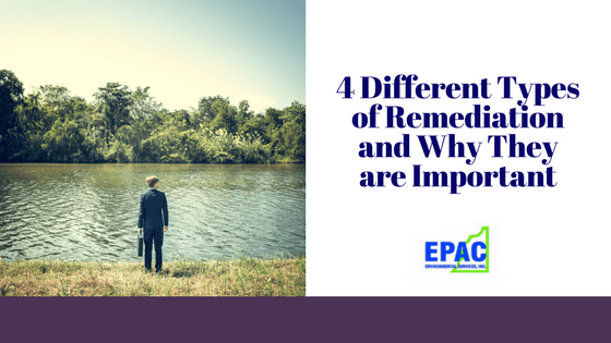 4 Different Types of Remediation and Why They are Important