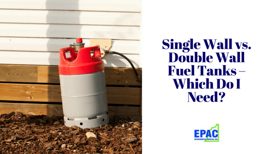 Single Wall vs. Double Wall Fuel Tanks – Which Do I Need